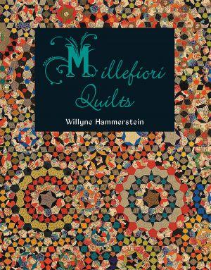 Millefiori Quilts Willyne Hammerstein