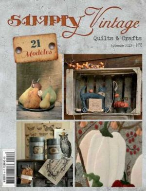 Simply Vintage Quilts & Crafts N°8