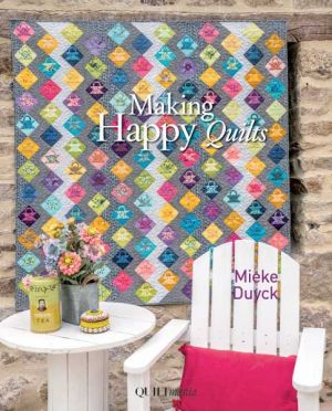 Mieke Duyck-Making Happy Quilts