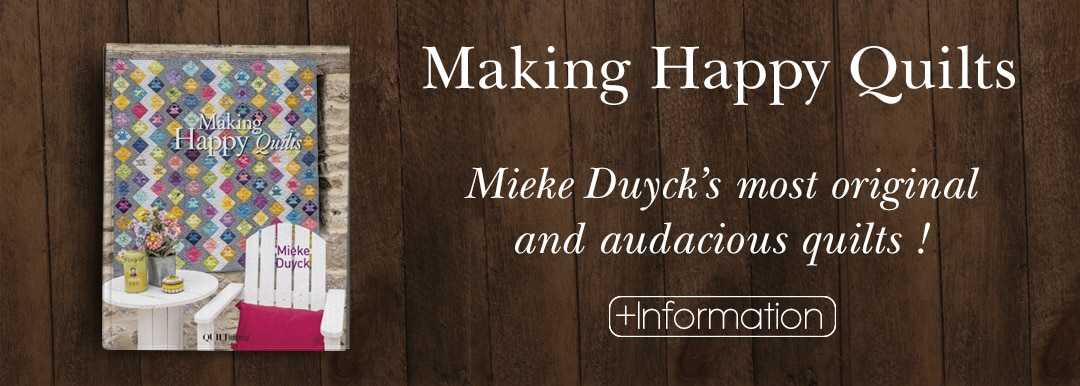 Mieke Duyck Making Happy Quilts - new Quiltmania book about quilting and patchwork