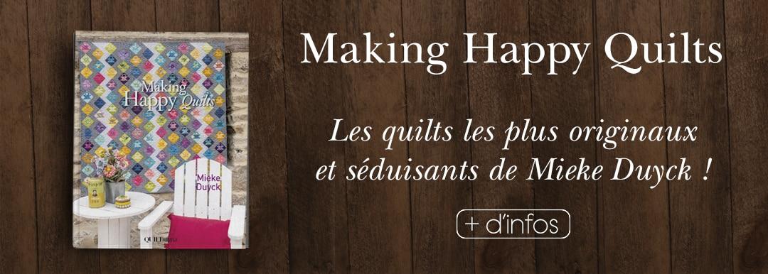 Mieke Duyck Making Happy Quilts Nouveau livre sur le quilt et le patchwork