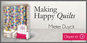 Bannière web Mieke Duyck Making Happy Quilts nouveua livre sur le patchwork et le quilting Quiltmania