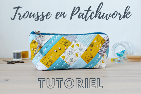 trousse patchwork tutoriel